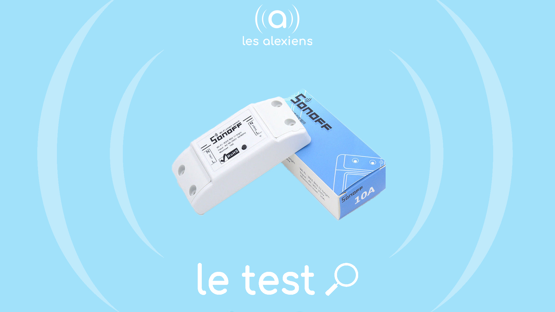 [TEST] Sonoff Basic Wi-Fi : un interrupteur connecté polyvalent – Les  Alexiens : actualités Alexa et tests d'objets connectés