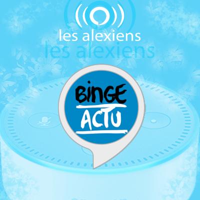 Nouvelle skill Binge Actu pour Alexa