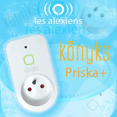 Test et installation de la prise connectée Priska+ de Konyks
