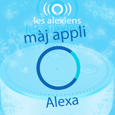 Mise à jour de l'application pour Android et iOS d'Amazon Alexa