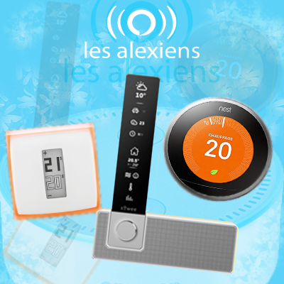 tests des thermostats connectes compatibles Alexa : Sowee, Nest, Netatmo