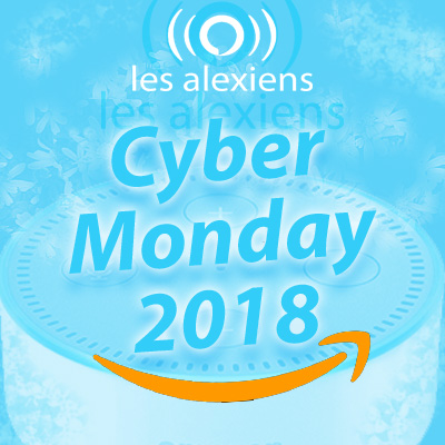 Cyber Monday Amazon 2018 : bons plans pour Amazon Alexa