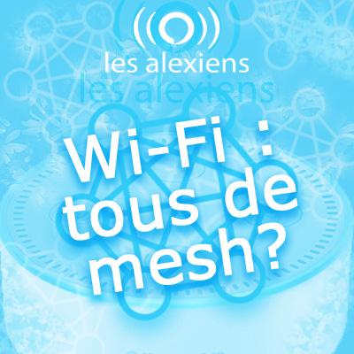 Wi-Fi : tous de Mesh avec Orbi, Nova Tenda, et Amazon Alexa