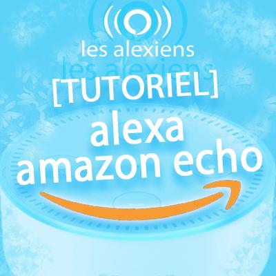 Tutoriel et aide pour changer de langue ou pays pour les skills Alexa sur votre Amazon Echo Spot Dot ou Show
