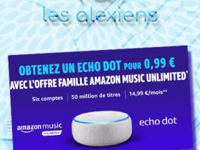 Amazon Music Unlimited Famille : Echo Dot 3 presque gratuit
