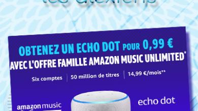 Photo of Obtenez un Echo Dot pour 0.99€ avec l'offre Amazon Music Unlimited Famille