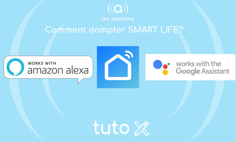 Photo of [TUTORIEL] Smart Life : comment dompter le «couteau Suisse» de la maison connectée ?