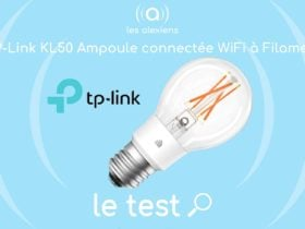 """Test et avis TP Link KL50 : une ampoule connectée sytle rétro """"filament"""" compatible Alexa Echo"""