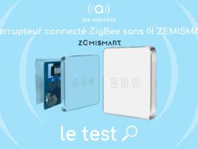 Test avis et prix de l'interrupteur Zemismart ZigBee sans neutre et sans fil