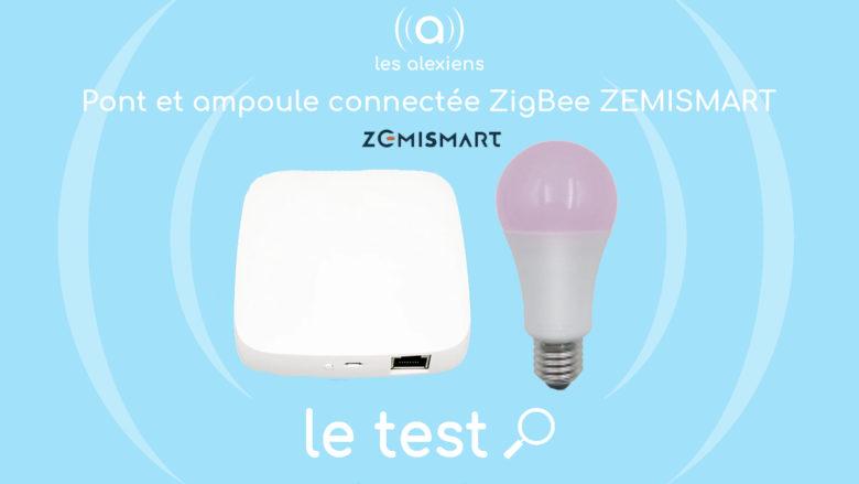 Test, avis et prix ampoule et pont ZigBee Zemismart