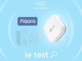 Aqara Temperature Humidité : test complet et avis avec gateway Europe France