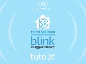 Tuto pour ajouter ses caméras Blink à Home Assistant