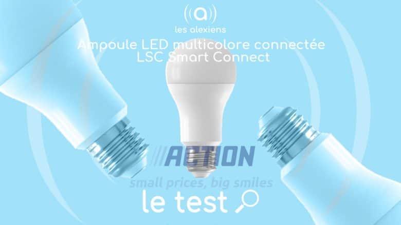 Avis sur l'ampoule LSC compatible Alexa Echo et Google Home