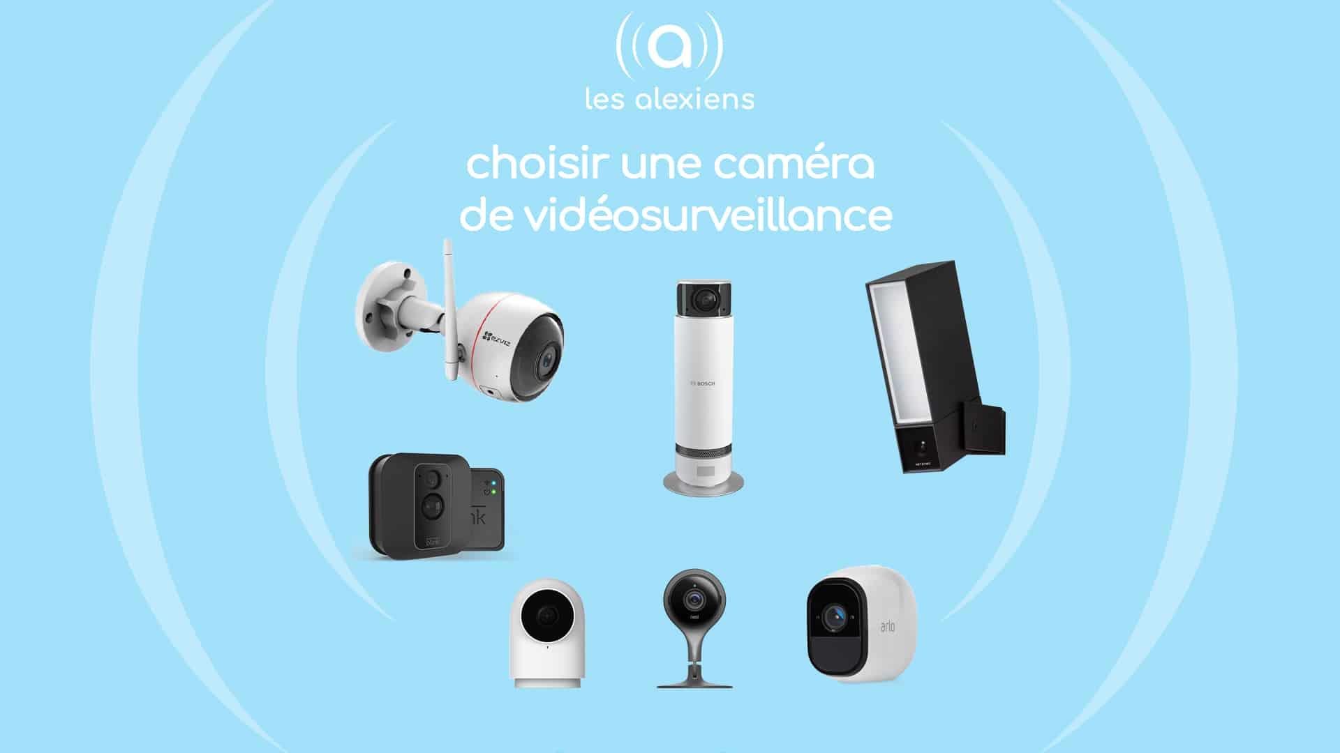 Comment choisir une caméra de vidéosurveillance?
