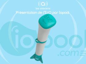 Notre avis sur la sonde de piscine connectée iopool EcO