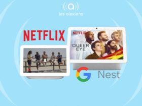 Comment regarder Netflix sur Google Nest Hub Max?