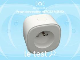 Notre avis sur la prise connectée Meross MSS210FR