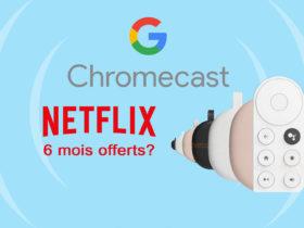 Google proposerait 6 mois de Netflix gratuits à l'achat de son nouveau Chromecast