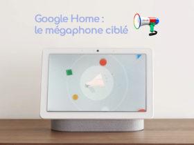 Google Assistant permet désormais d'utiliser le mégaphone ciblé !