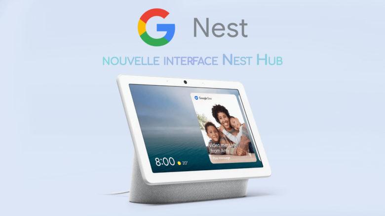 Google déploie une nouvelle interface sur Nest Hub et Nest Hub Max