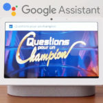 Google Assistant permet de jouer à Questions pour un champion grâce à Google Assistant sur Nest Hub !