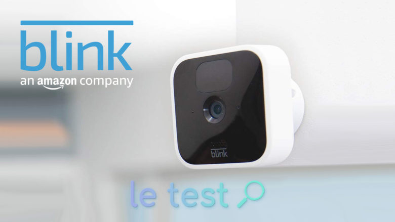 Test et avis de la nouvelle caméra Blink Indoor compatible Amazon Alexa