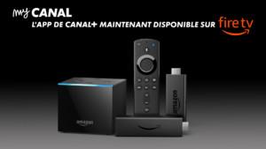 MyCanal enfin disponible sur les Fire TV Stick et Cube d'Amazon