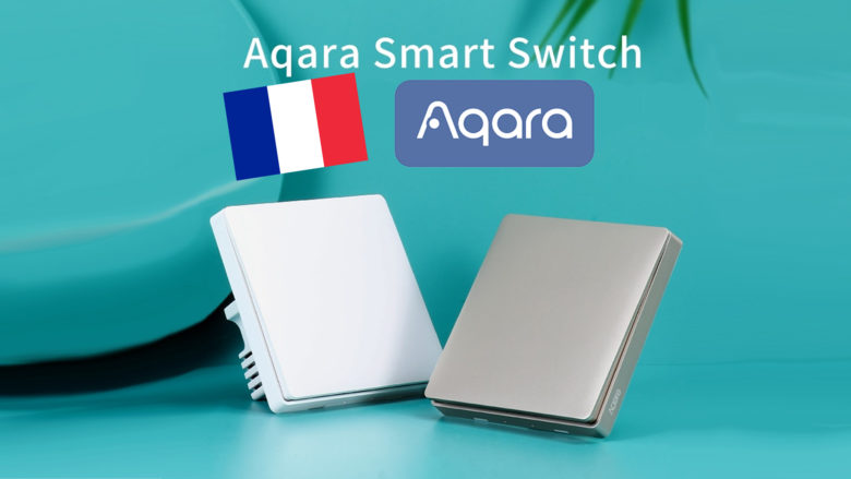 Un interrupteur sans neutre Aqara H1 EU ZigBee 3.0 arrive en France