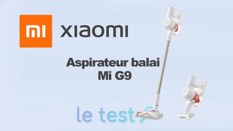 Avis complet sur le Xiaomi Mi Vacuum Cleaner G9 : un petit prix performant