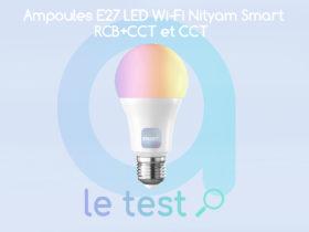 Notre avis sur les ampoules LED E27 Nityam RVB CTT et CCT