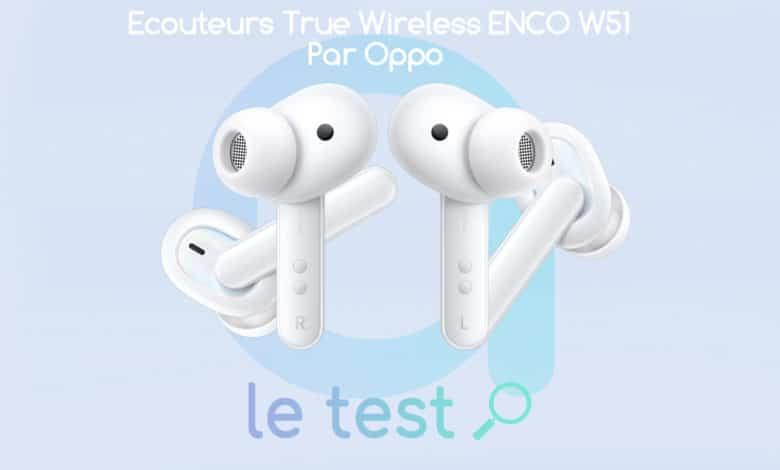 Photo of [TEST] OPPO Enco W51 : des écouteurs intra-auriculaires loin d'être moyens