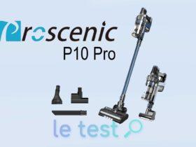 Notre avis sur l'aspirateur balai Proscenic P10 Pro