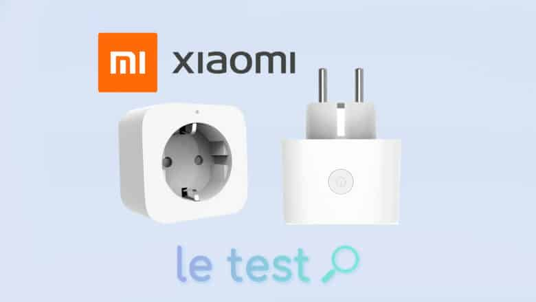 Notre avis sur la prise Xiaomi Mi Smart Plug